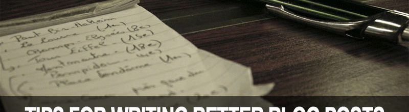 Tips for Writing Better Blog Posts