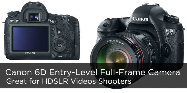 Canon EOS 6D – Canon's Lowest Priced Full-Frame HD Video DSLR