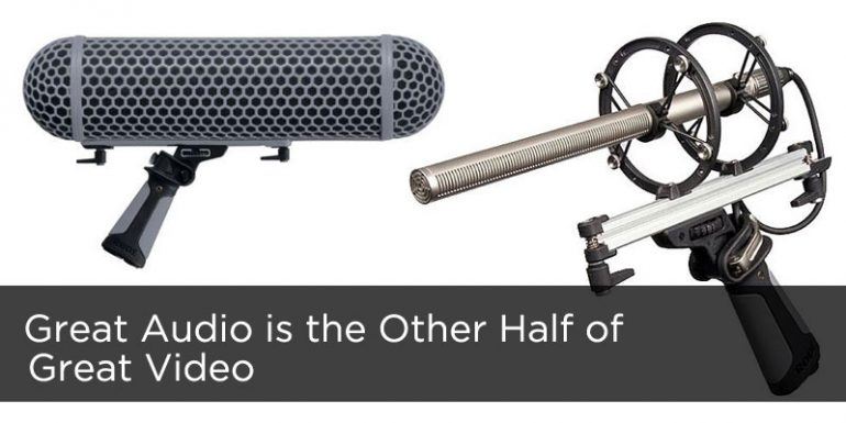 Great Audio is the Other Half of Great Video
