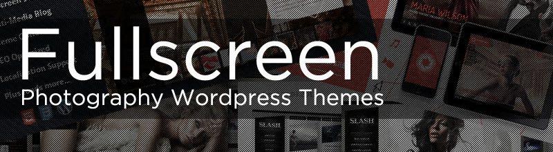 Fullscreen Photography WordPress Themes